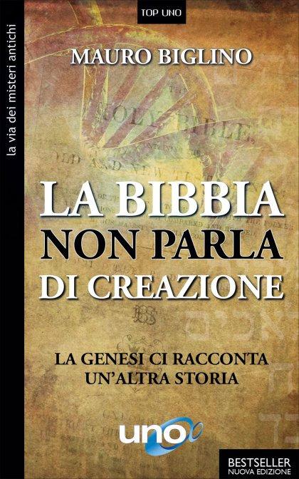 LA BIBBIA NON PARLA DI DIO. Mauro Biglino