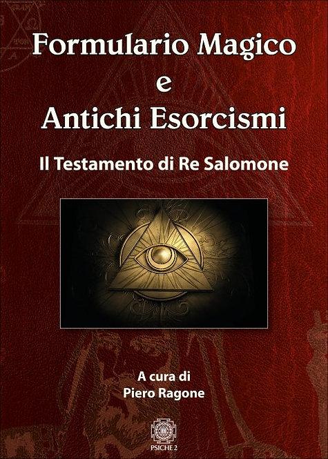 FORMULARIO MAGICO E ANTICHI ESORCISMI. Piero Ragone