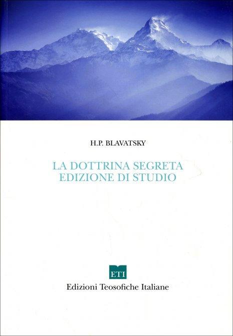 LA DOTTRINA SEGRETA. EDIZIONE STUDIO. Helena Petrovna Blavatsky