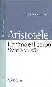 L'ANIMA E IL CORPO. Aristotele
