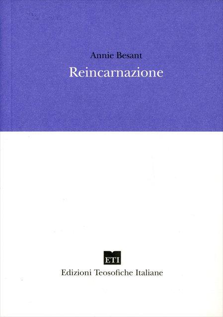 REINCARNAZIONE. Annie Besant