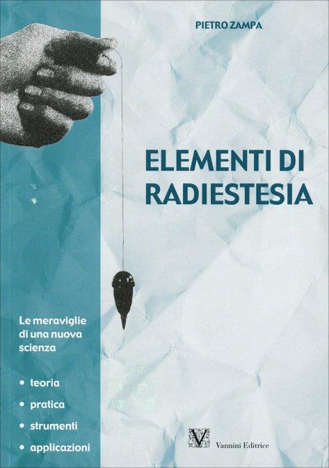 ELEMENTI DI RADIESTESIA. Pietro Zampa