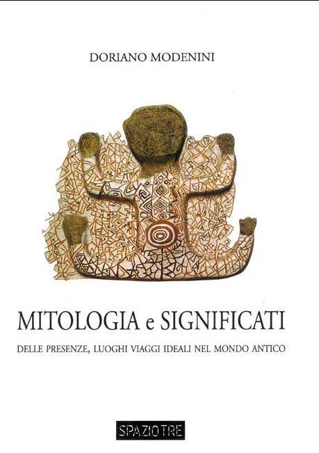 MITOLOGIA E SIGNIFICATI. Doriano Modenini