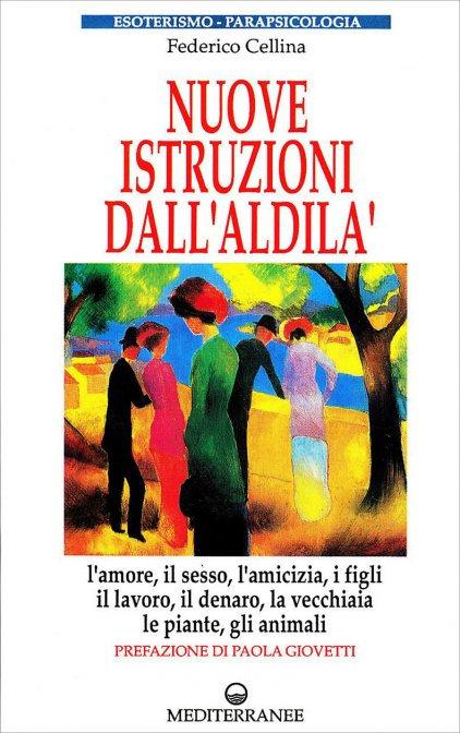 NUOVE ISTRUZIONI DALL'ALDILÀ. Federico Cellina