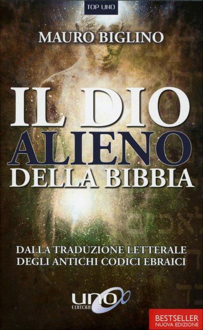 IL DIO ALIENO DELLA BIBBIA - Mauro Biglino