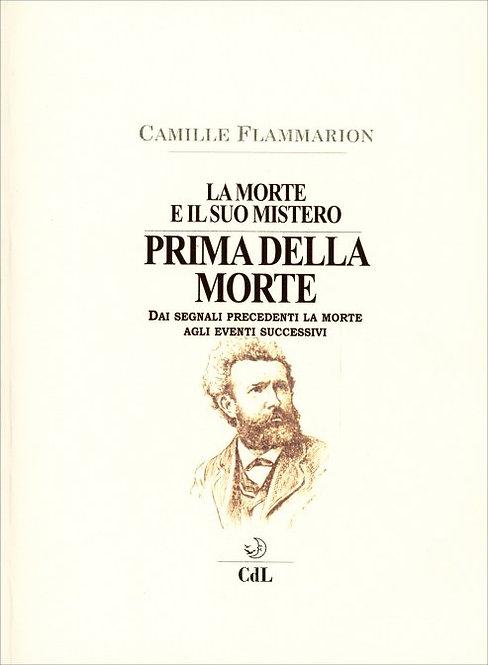 PRIMA DELLA MORTE-LA MORTE E IL SUO MISTERO VOL. 1. Camille Flammarion