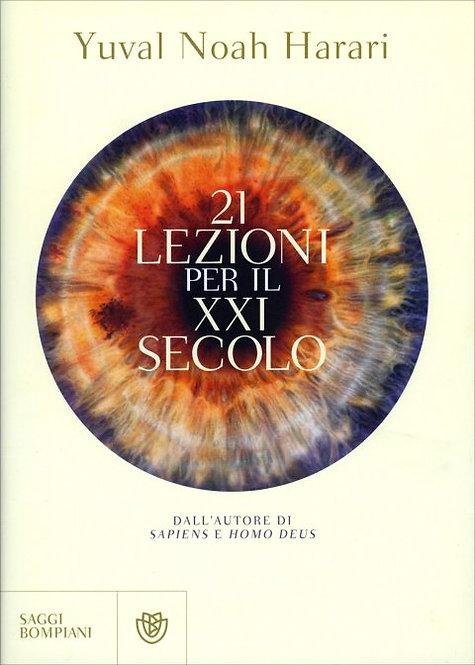 21 LEZIONI PER IL XXI SECOLO. Yuval Noah Harari