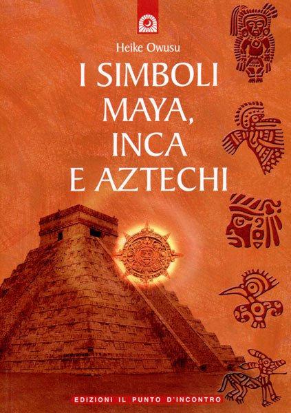 I SIMBOLI MAY, INCA E ATZECHI  -Heike Owusu