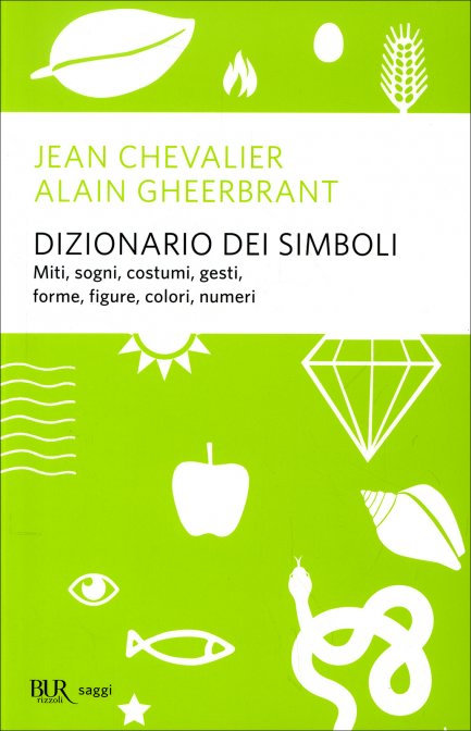 DIZIONARIO DEI SIMBOLI - Jean Chevalier , Alain Gheerbrant