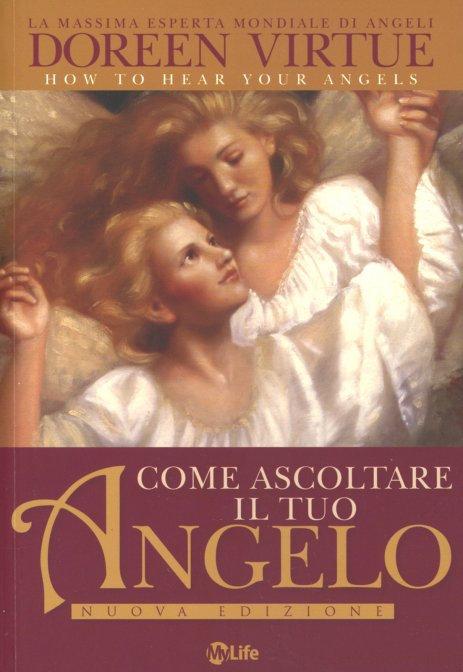 COME ASCOLTARE IL TUO ANGELO.  Doreen Virtue