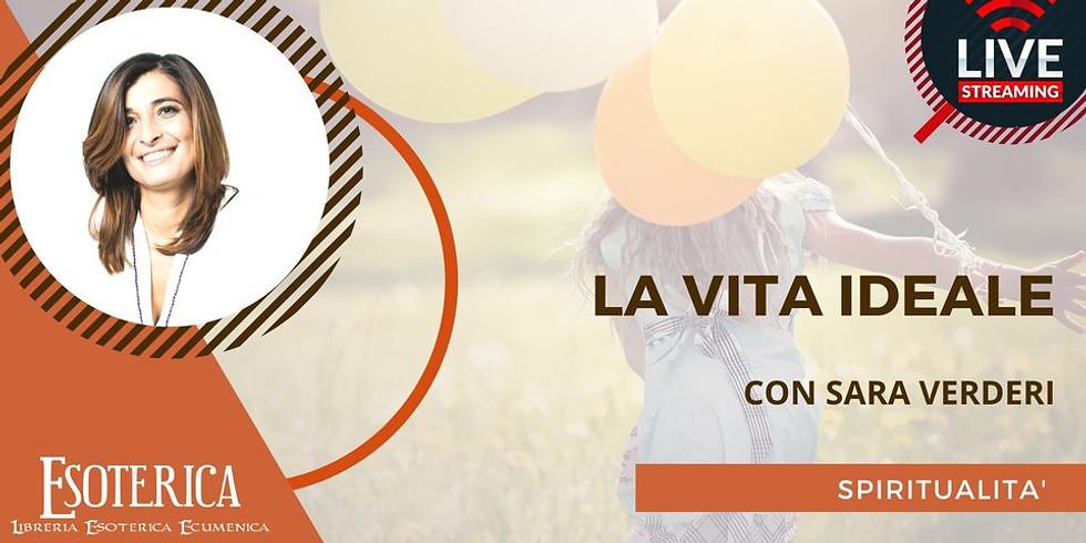 LA VITA IDEALE. Live Facebook con Sara Verderi