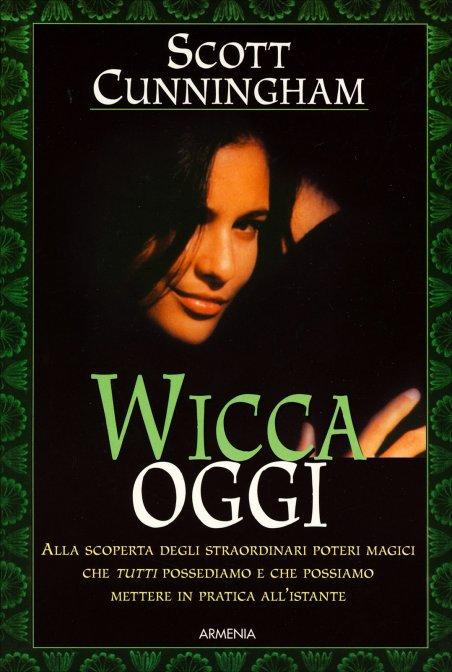 WICCA OGGI. Scott Cunningham