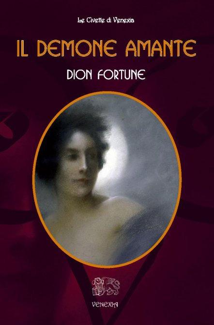 IL DEMONE AMANTE. Dion Fortune