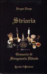 STRIARIA - GRIMORIO DI STREGONERIA RITUALE. Dragon Rouge