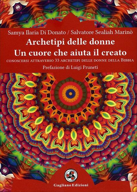 ARCHETIPI DELLE DONNE, UN CUORE CHE AIUTA IL CREATO. S. Di Donato, S. S. Marinò
