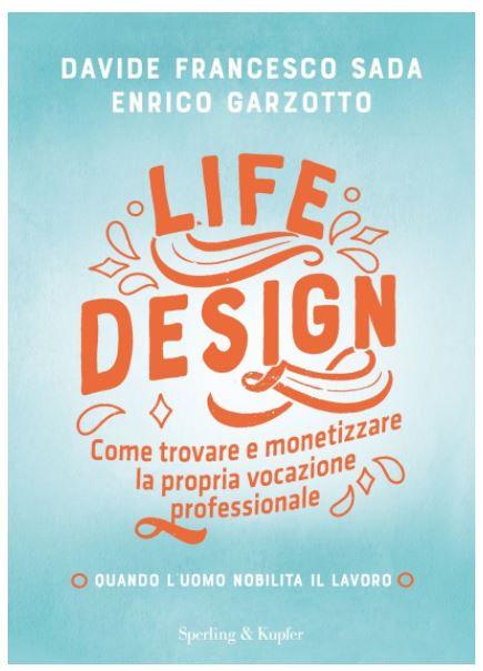 LIFE DESIGN. Davide Francesco Sada; Enrico Garzotto