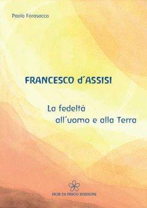 FRANCESCO D'ASSISI. Paola Forasacco