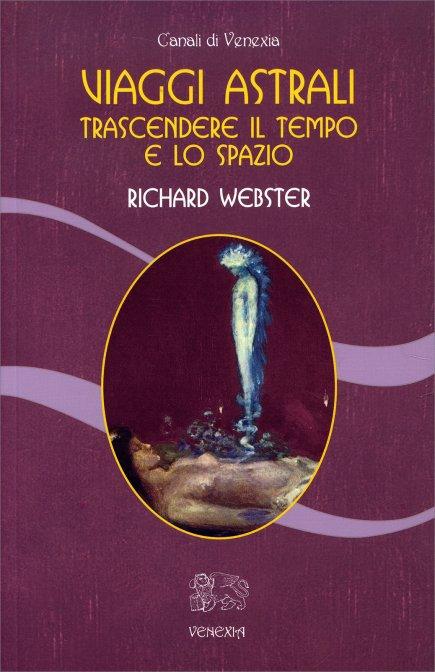 VIAGGI ASTRALI. Richard Webster