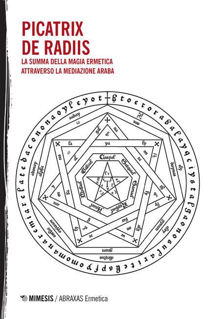 PICATRIX - la summa della magia ermetica