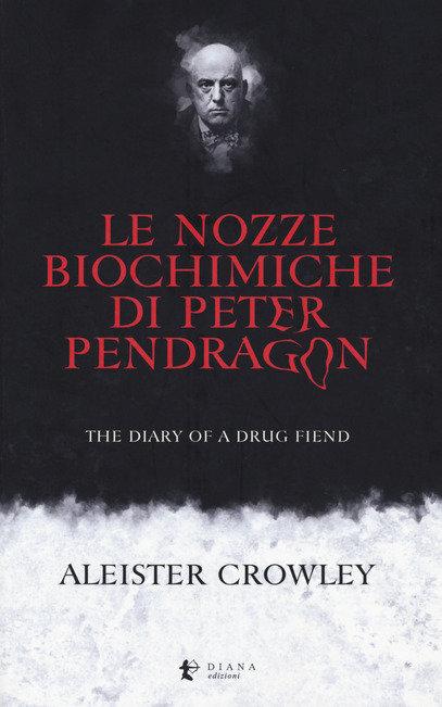 LE NOZZE BIOCHIMICHE DI PETER PENDRAGON. Aleister Crowley