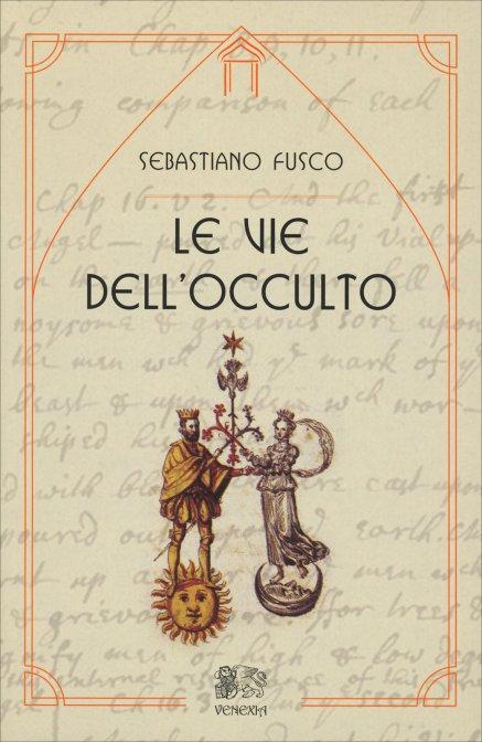 LE VIE DELL'OCCULTO. Sebastiano Fusco