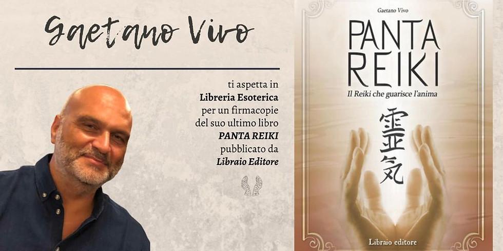 """FIRMACOPIE DI """"PANTA REIKI """". Con l'autore Gaetano Vivo"""