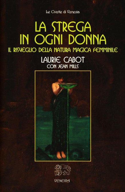 LA STREGA IN OGNI DONNA. Laurie Cabot