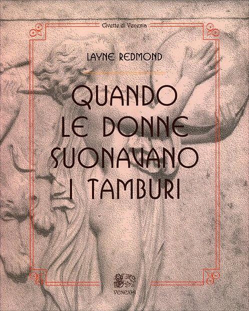 QUANDO LE DONNE SUONAVANO I TAMBURI. Layne Redmond