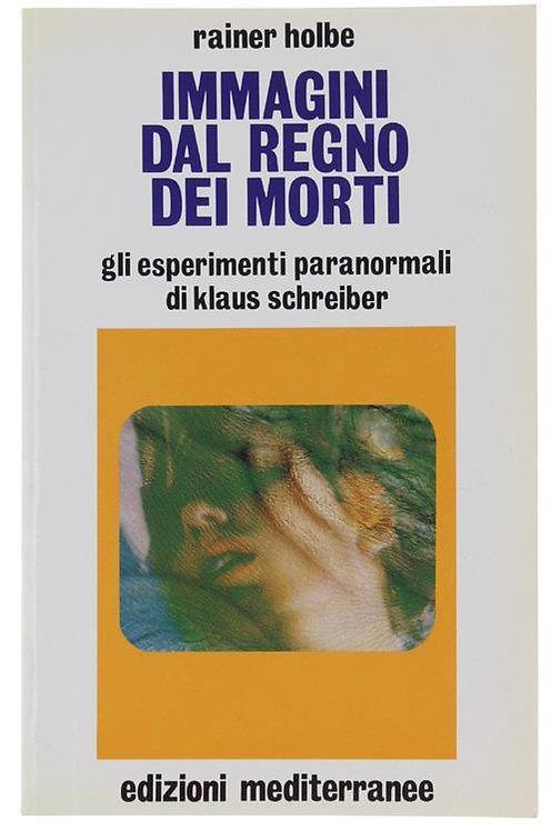 IMMAGINI DAL REGNO DEI MORTI. Rainer Holbe