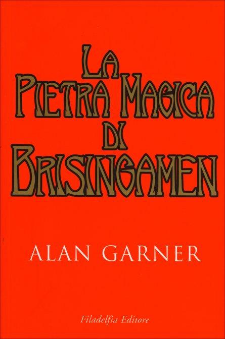 LA PIETRA MAGICA DI BRISINGAMEN. Alan Garner