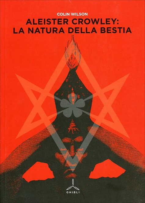 ALEISTER CROWLEY LA NATURA DELLA BESTIA.
