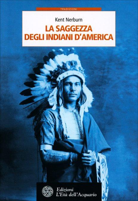 LA SAGGEZZA DEGLI INDIANI D'AMERICA. a cura di Kent Nerburn