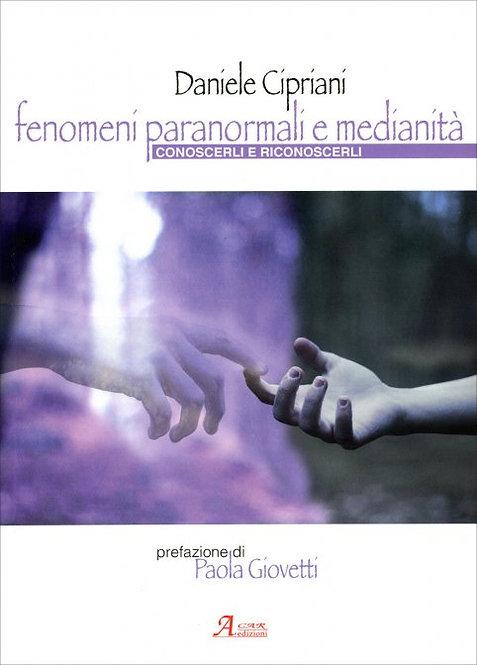 FENOMENI PARANORMALI E MEDIANITÀ. Daniele Cipriani