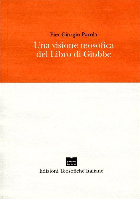 UNA VISIONE TEOSOFICA DEL LIBRO DI GIOBBE. Pier Giorgio Parola