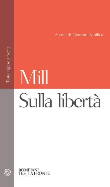 SULLA LIBERTÀ. John Stuart Mill