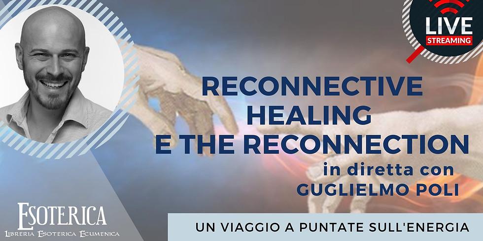 RECONNECTIVE HEALING E THE RECONNECTION. Live Streaming con Guglielmo Poli