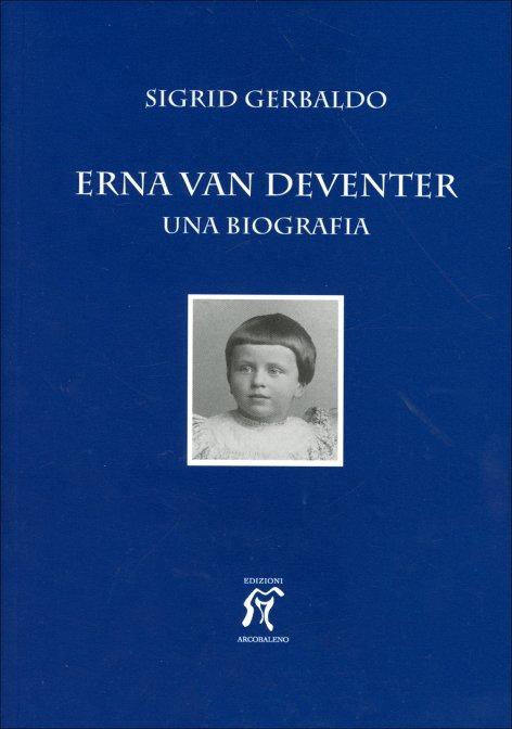 ERNA VAN DEVENTER-UNA BIOGRAFIA. Sigrid Gerbaldo
