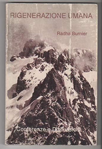 RIGENERAZIONE UMANA. Radha Burnier
