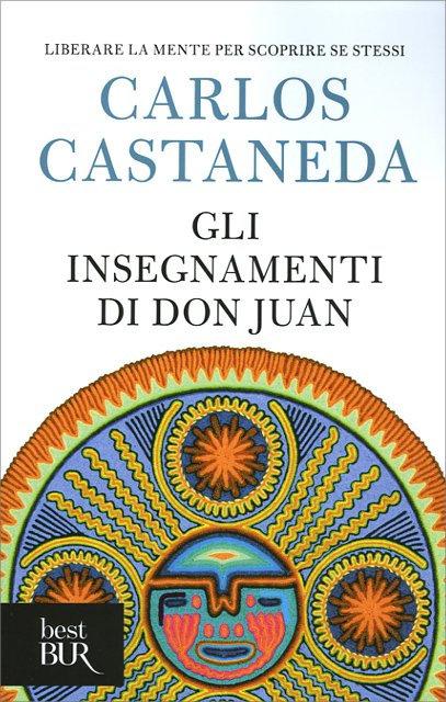 GLI INSEGNAMENTI DI DON JUAN. Carlos Castaneda