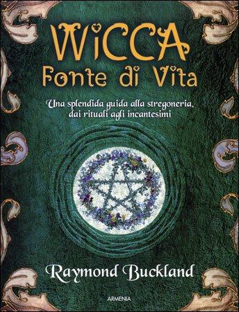 WICCA FONTE DI VITA. Raymond Buckland