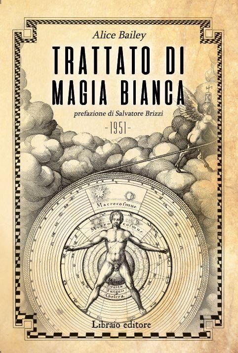 TRATTATO DI MAGIA BIANCA. Alice Bailey