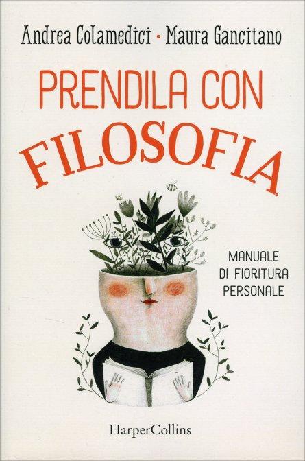 PRENDILA CON FILOSOFIA. Andrea Colamedici -Maura Gangitano
