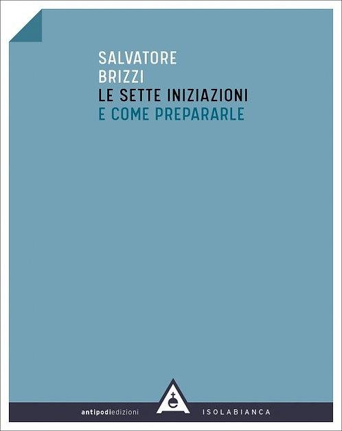 LE SETTE INIZIAZIONI E COME PREPARARLE  - Salvatore Brizzi