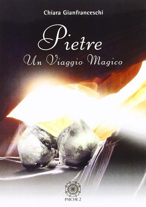 PIETRE - UN VIAGGIO MAGICO. Chiara Gianfranceschi