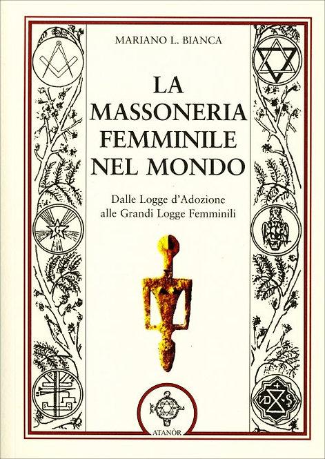 LA MASSONERIA FEMMINILE DEL MONDO. Mariano L. Bianca