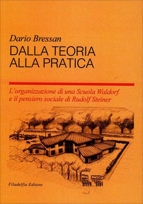 DALLA TEORIA ALLA PRATICA. Dario Bressan