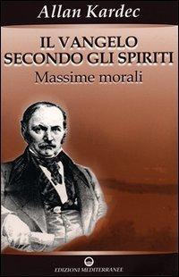 IL VANGELO SECONDO GLI SPIRITI VOL.1. Allan Kardec