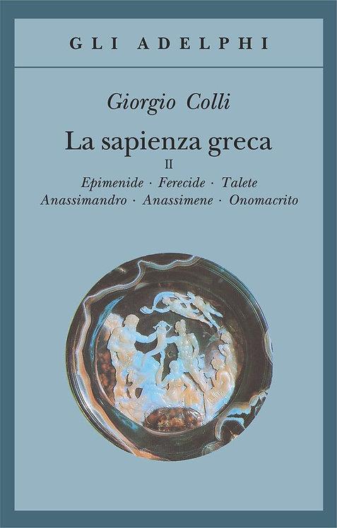 LA SAPIENZA GRECA VOL.2.  Giorgio Colli