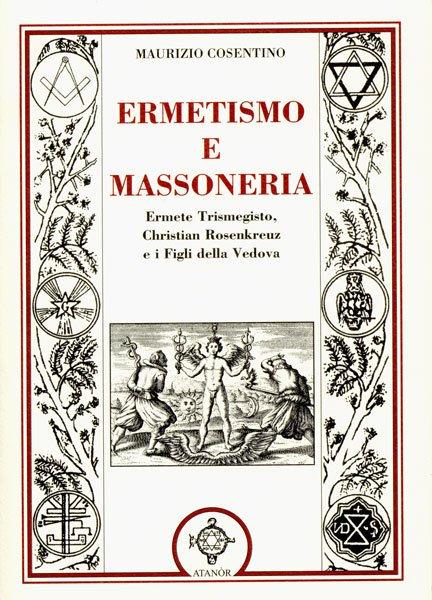 ERMETISMO E MASSONERIA. Maurizio Cosentino