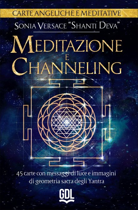 MEDITAZIONE E CHANNELING. Carte angeliche meditative. Sonia Versace